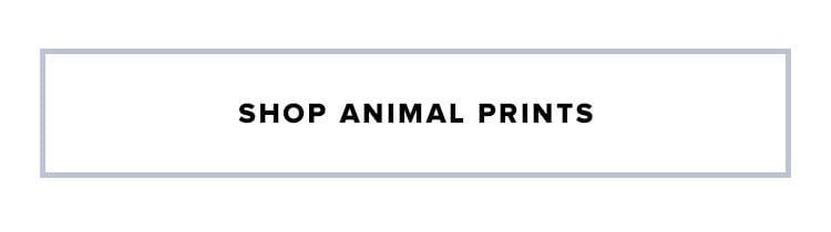 Shop animal prints.