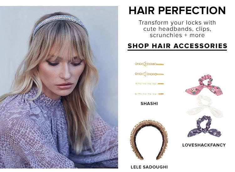 Hair Perfection. Transform your locks with cute headbands, clips, scrunchies + more. Shop hair accessories.