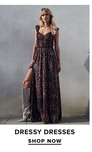 Dressy Dresses. SHOP NOW