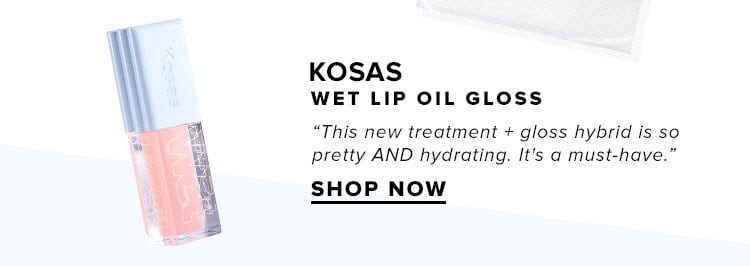 "Kosas Wet Lip Oil Gloss. ""This new treatment + gloss hybrid is so pretty AND hydrating. It's a must-have."" SHOP NOW"