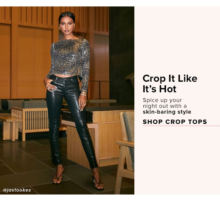 Crop It Like It's Hot. Spice up your night out with a skin-baring style. Shop Crop Tops.