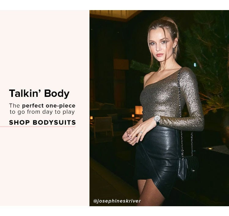 Talkin' Body. The perfect one-piece to go from day to play. Shop Bodysuits.