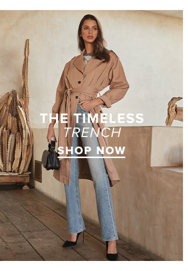 The Timeless Trench. SHOP NOW