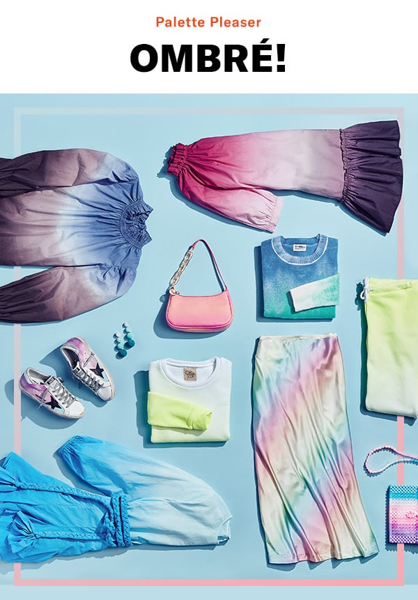 A happy-hued, dip-dyed collection—featuring styles made exclusively for us (so long, winter blues).