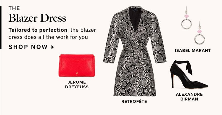The Blazer Dress. ailored to perfection, the blazer dress does all the work for you. Shop Now.