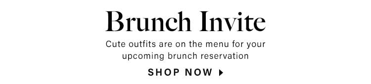 Brunch Invite. Cute outfits are on the menu for your upcoming brunch reservation. Shop now.