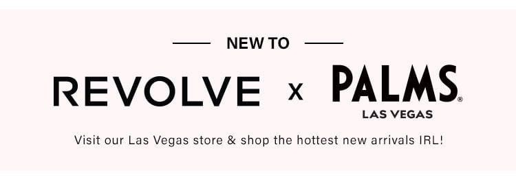 New to REVOLVE x Palms. Visit our Las Vegas store & shop the hottest new arrivals IRL! Shop new arrivals.