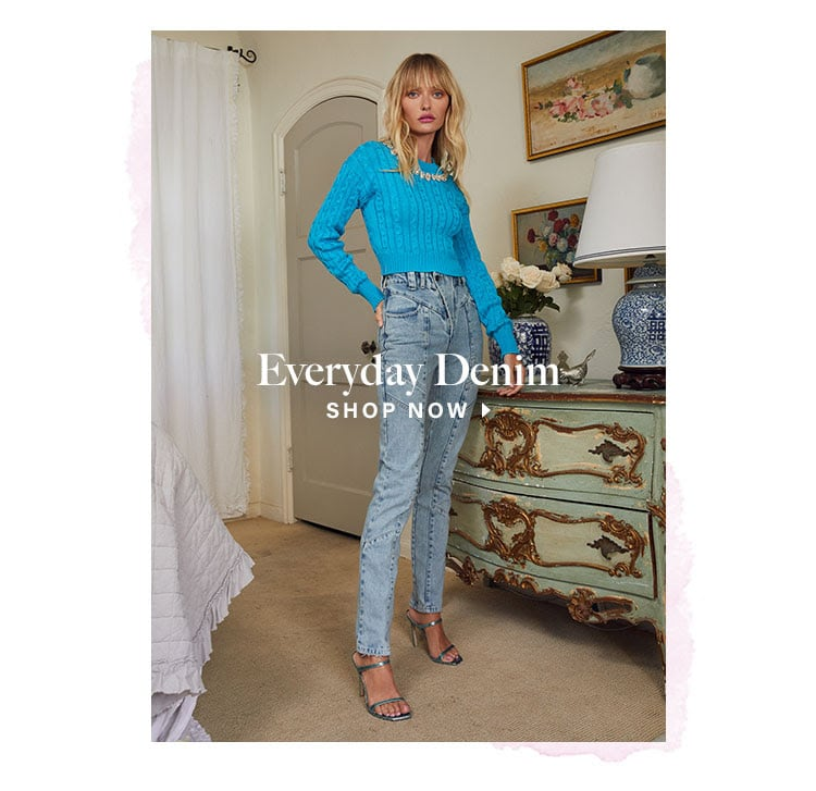 Everyday Denim. Shop now.