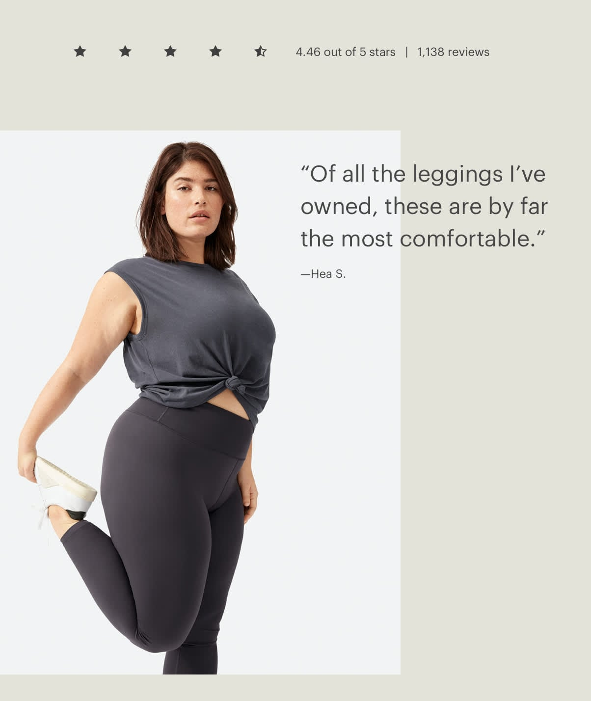 Of all the leggings I've owned, these are by far the most comfortable. - Hea S.