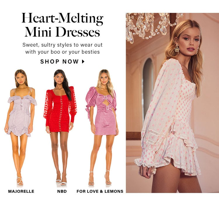 Heart-Melting Mini Dresses. Sweet, sultry styles to wear out with your boo or your besties. Shop now.
