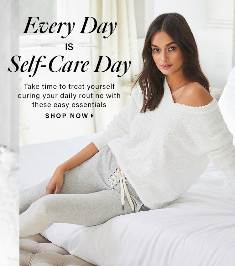 Every Day is Self-Care Day. Take time to treat yourself during your daily routine with these easy essentials. Shop Now.