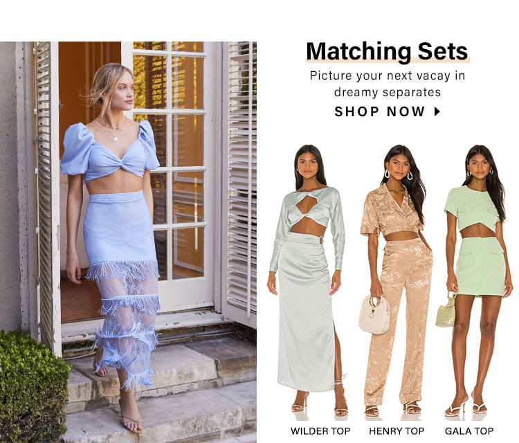 Matching Sets. Picture your next vacay in dreamy separates. Shop Now.