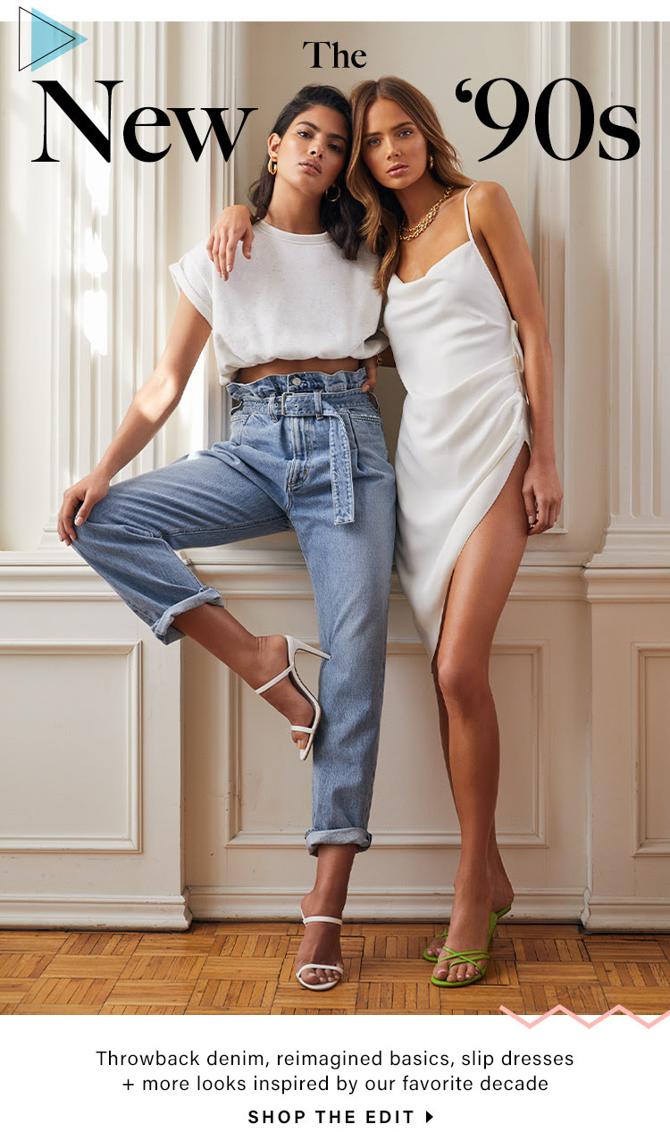 The New '90s. Throwback denim, reimagined basics, slip dresses + more looks inspired by our favorite decade. Shop the Edit