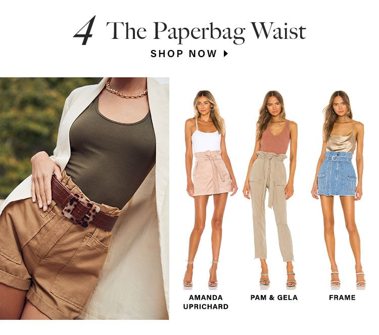 4. The Paperbag Waist. SHOP NOW
