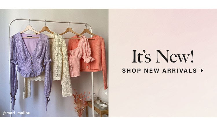 It's New! SHOP NEW ARRIVALS