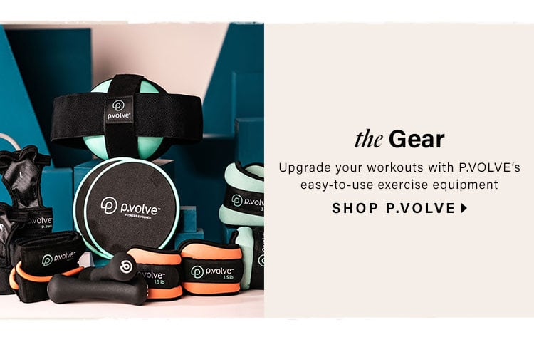 The Gear. Upgrade your workouts with P.VOLVE's easy-to-use exercise equipment. SHOP P.VOLVE.