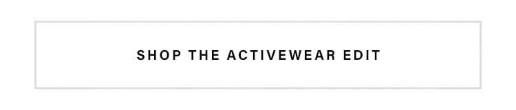 SHOP THE ACTIVEWEAR EDIT