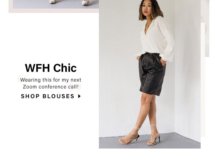 "WFH Chic. ""Wearing this for my next Zoom conference call!"" SHOP BLOUSES"