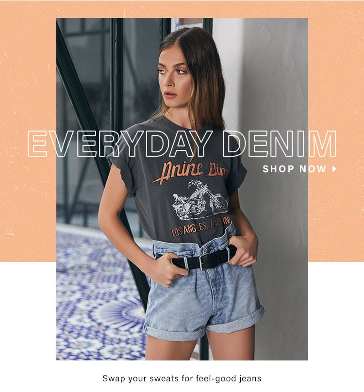 Everyday Denim. Swap your sweats for feel-good jeans. Shop now.