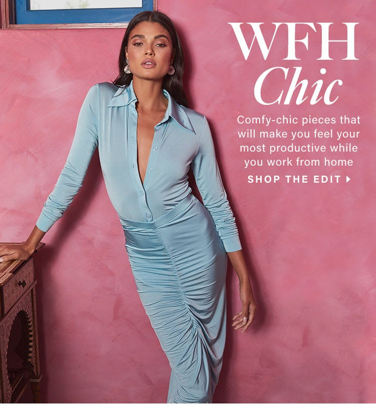 WFH Chic. Comfy-chic pieces that will make you feel your most productive while you work from home. Shop the edit.