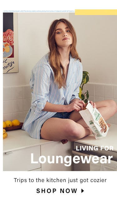 Living for Loungewear: Trips to the kitchen just got cozier - Shop Now