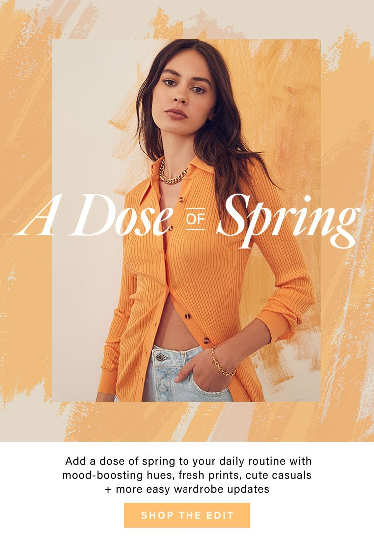 A Dose of Spring: Sunny New Styles to Add to Your Closet Spring 2020
