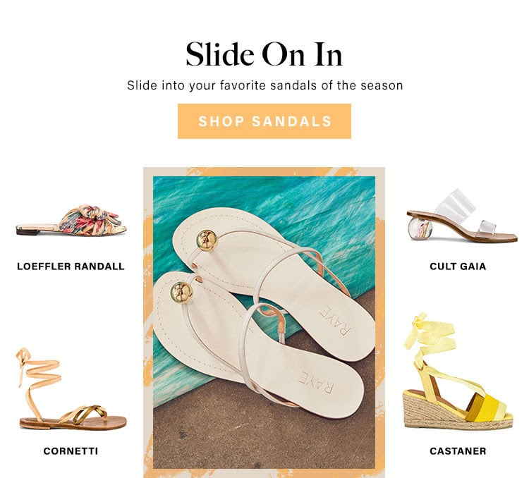 Slide On In. Slide into your favorite sandals of the season. Shop Sandals.