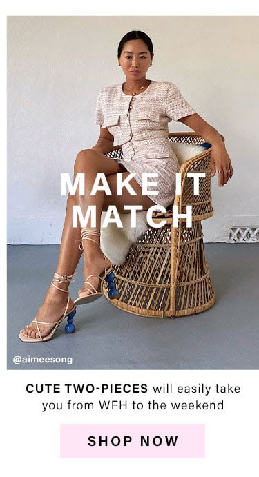 Make It Match: Cute two-pieces will easily take you from WFH to the weekend - Shop Now