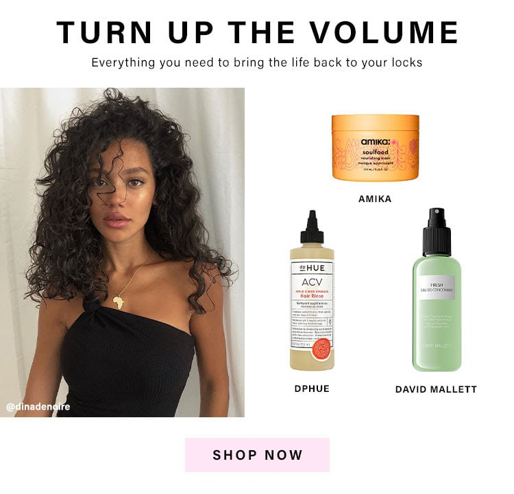 Turn Up The Volume: Everything you need to bring the life back to your locks - Shop Now