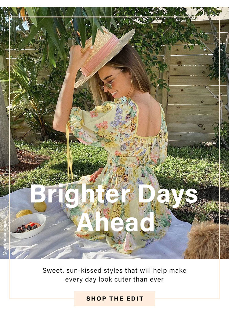 Better Days Ahead: Sweet, sun-kissed styles that will help make every day look cuter than ever - Shop the Edit