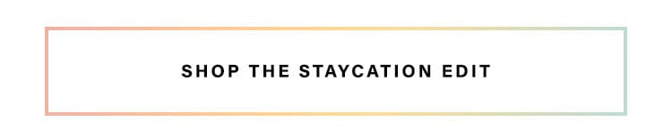 Looks We Love: Staycation Vibes - Shop the Staycation Edit
