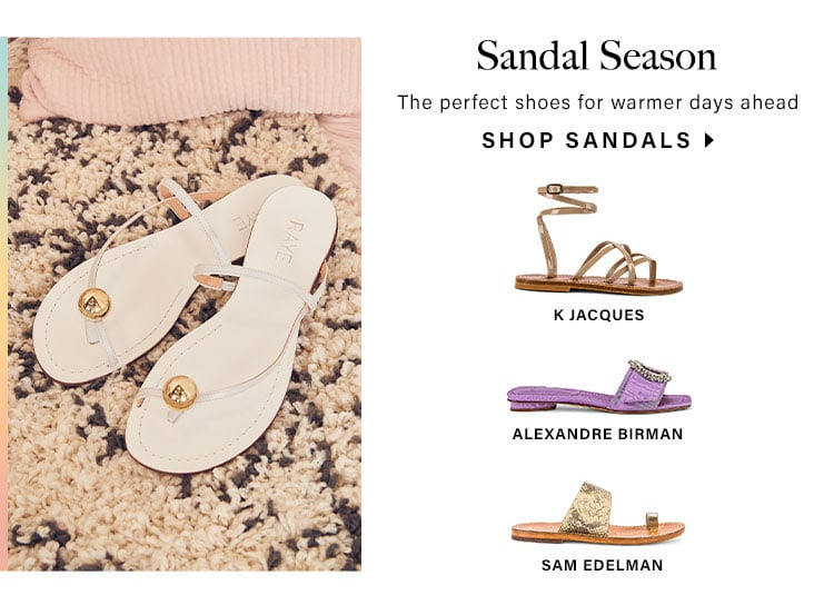 Sandal Season: The perfect shoes for warmer days ahead - Shop Sandals