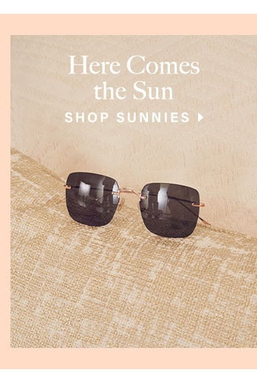 Here Comes the Sun - Shop Sunnies