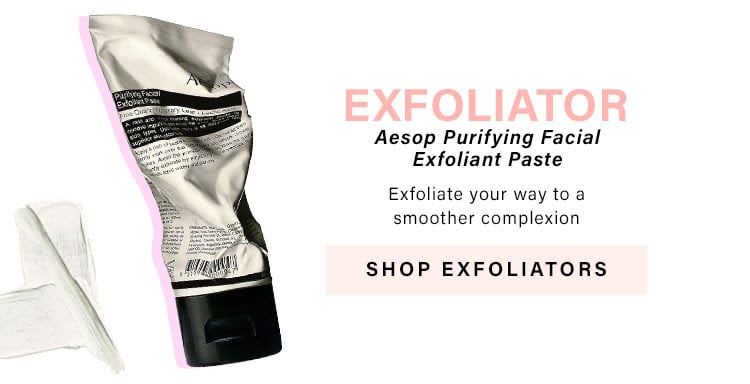 Skincare Roundup: Exfoliator. Exfoliate your way to a smoother complexion - Shop Now