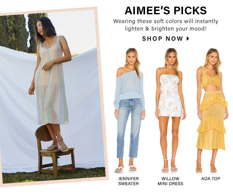 Aimee's Picks: Wearing these soft colors will instantly lighten & brighten your mood! Shop Now
