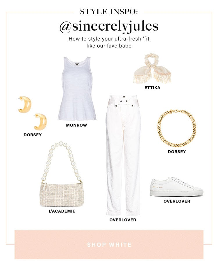Style Inspo: @sincerelyjules. How to style your ultra-fresh 'fit like our fave babe. SHOP WHITE