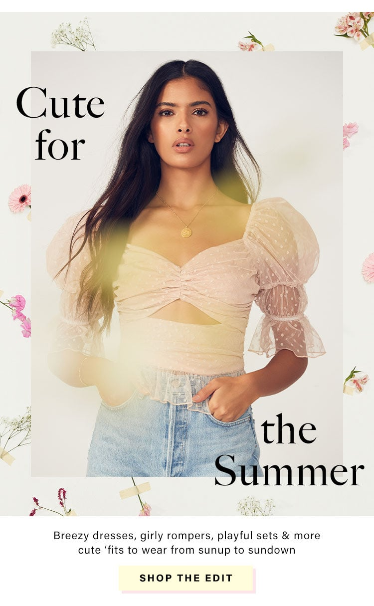 Cute for the Summer: Breezy dresses, girly rompers, playful sets & more cute 'fits to wear from sunup to sundown - Shop the Edit