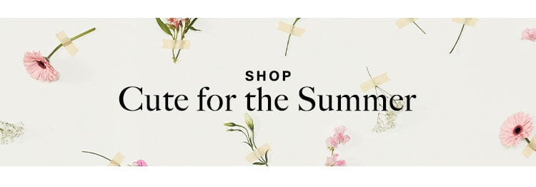 Cute for the Summer: Breezy dresses, girly rompers, playful sets & more cute 'fits to wear from sunup to sundown - Shop Cute For the Summer