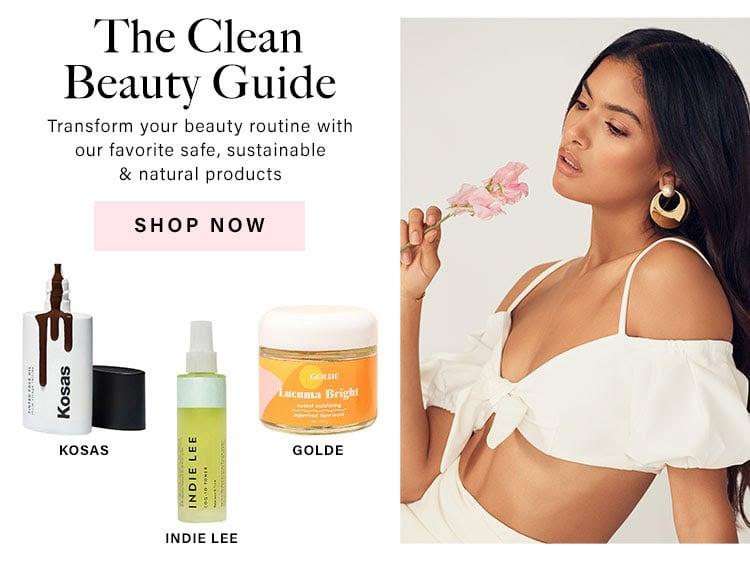 The Clean Beauty Guide: Transform your beauty routine with our favorite safe, sustainable & natural products - Shop Now