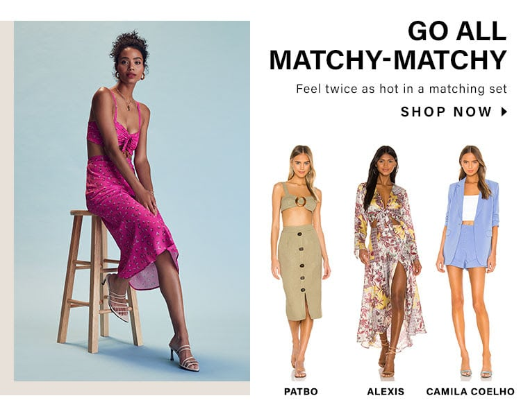 Go All Matchy-Matchy. Feel twice as hot in a matching set. Shop Now