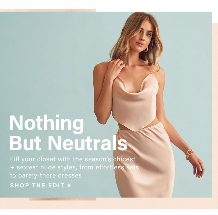 Nothing But Neutrals: Chicest & Sexiest Nude Styles for Summer 2020
