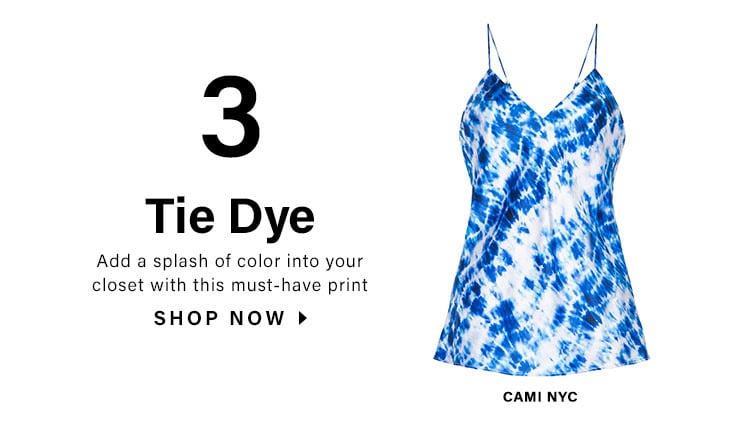 3. Tie Dye. Add a splash of color into your closet with this must-have print. SHOP NOW