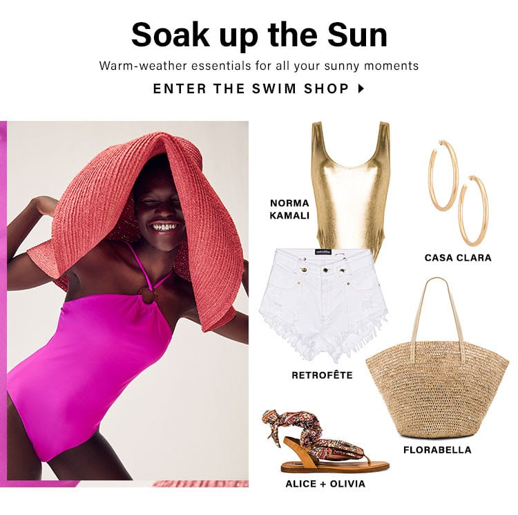 Soak up the Sun. Warm-weather essentials for all your sunny moments. ENTER THE SWIM SHOP