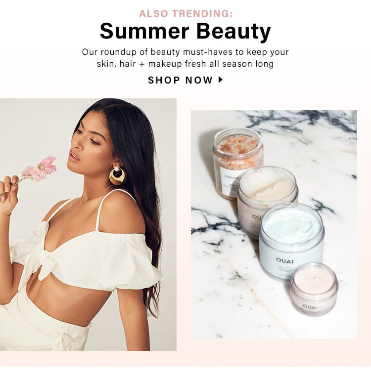 Trending: Summer Beauty: Our roundup of beauty must-haves to keep your skin, hair + makeup fresh all season long - Shop All Beauty