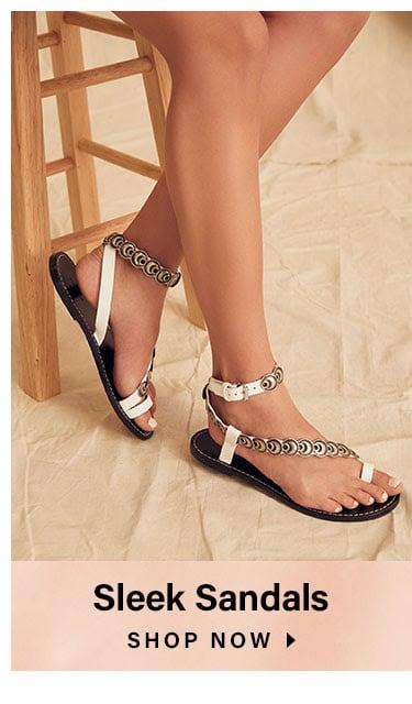 Sleek Sandals. SHOP NOW
