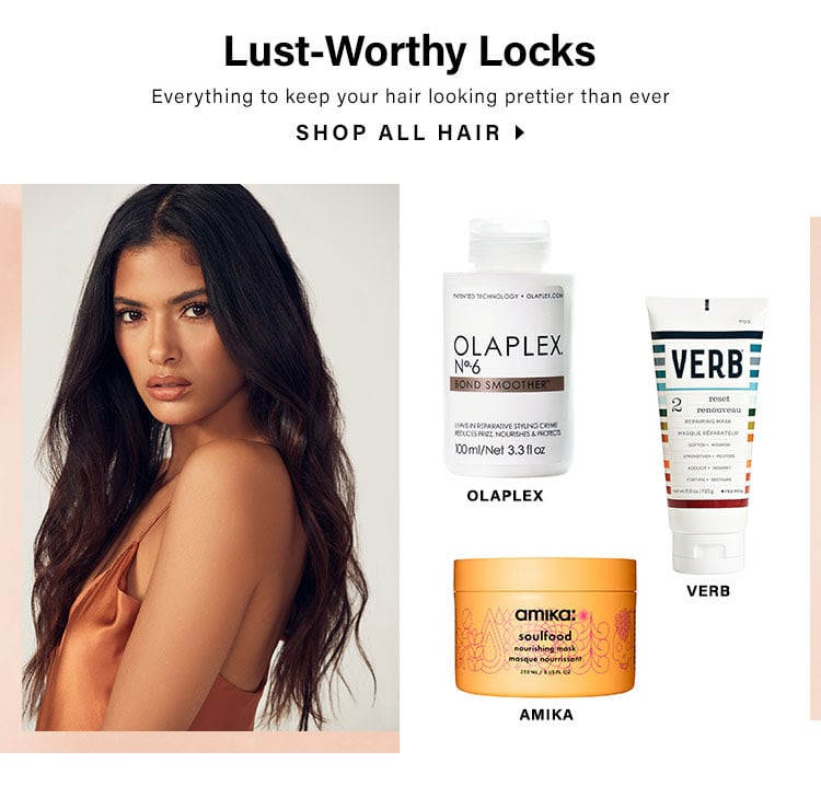 Lust-Worthy Locks. Everything to keep your hair looking prettier than ever. SHOP ALL HAIR