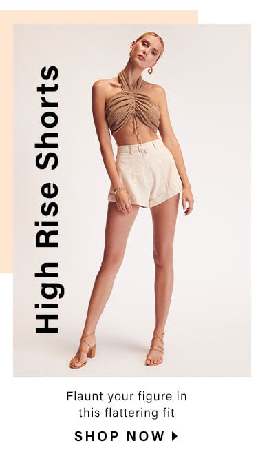 High Rise Shorts: Flaunt your figure in this flattering fit - Shop Now