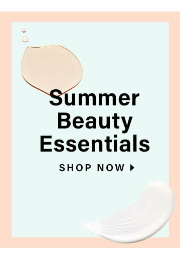 Summer Beauty Essentials - Shop Now
