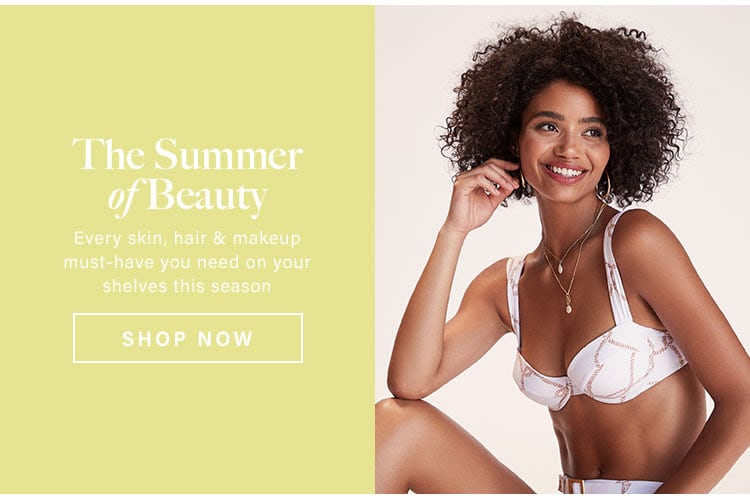 The Summer of Beauty. Every skin, hair & makeup must-have you need on your shelves this season. Shop now.