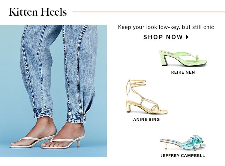 Kitten Heels: Keep your look low-key, but still chic - Shop Now